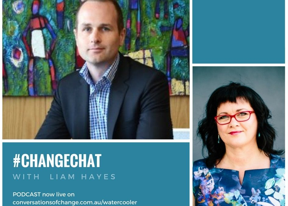 Ep 018: #ChangeChat with Liam Hayes, Change Sponsor