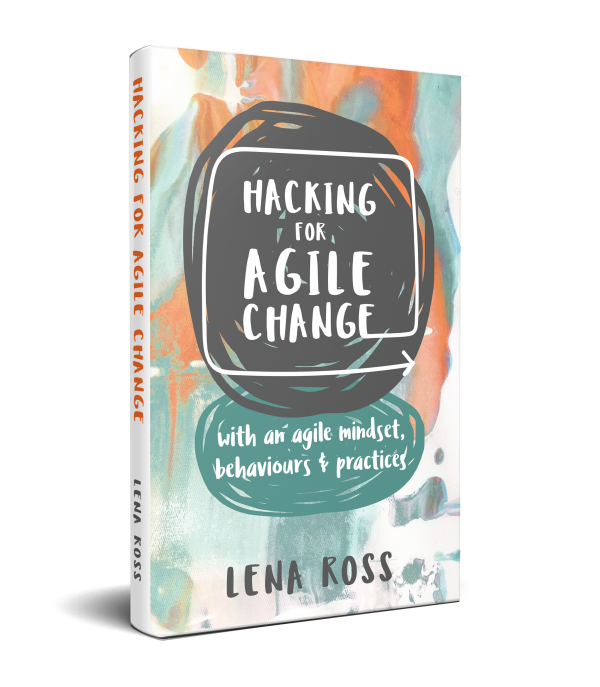 Book cover, hacking for agile change by Lena Ross